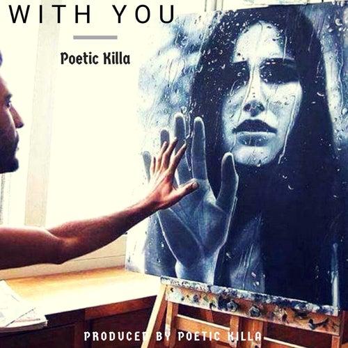 With You de Poetic Killa