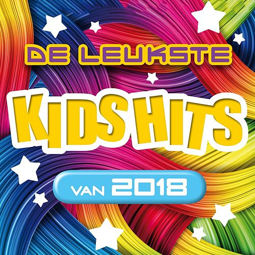 De Leukste Kids Hits Van 2018 van Various Artists