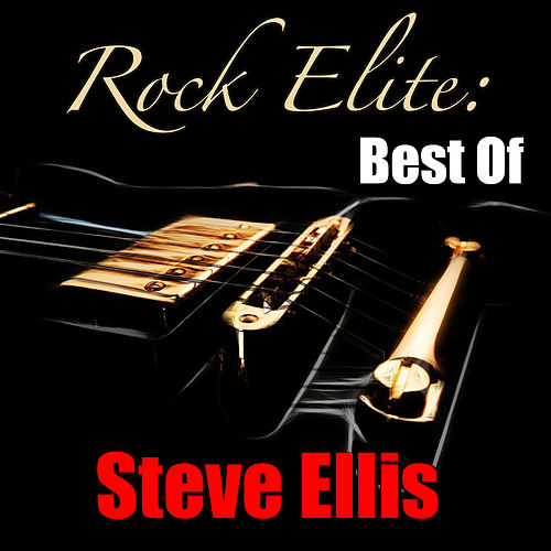 Rock Elite: Best Of Steve Ellis de Steve Ellis