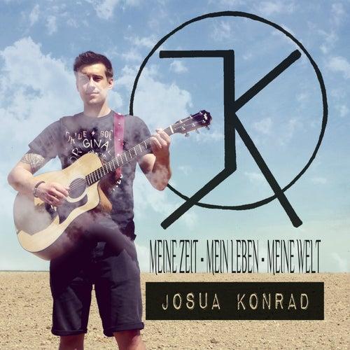 Meine Zeit, mein Leben, meine Welt von Josua Konrad