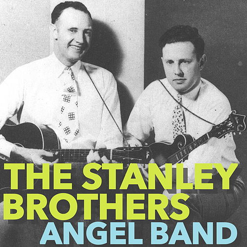 Angel Band de The Stanley Brothers