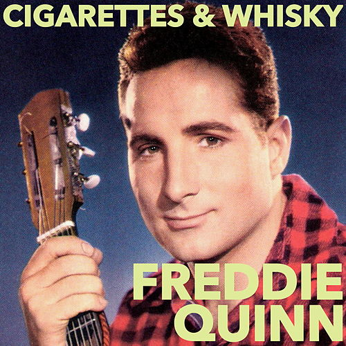 Cigarettes And Whisky von Freddy Quinn