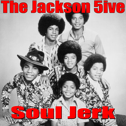 Soul Jerk (Live) de The Jackson 5