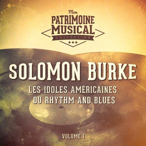 Les Idoles Américaines Du Rhythm and Blues: Solomon Burke, Vol. 1 by Solomon Burke