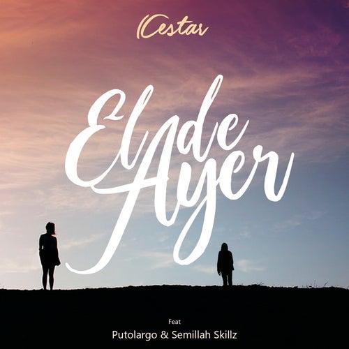 El de Ayer by Cestar
