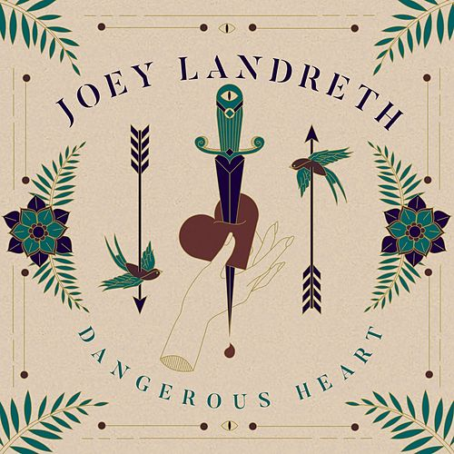 Dangerous Heart by Joey Landreth