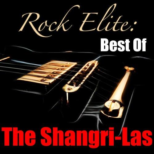 Rock Elite: Best Of The Shangri-Las by The Shangri-Las