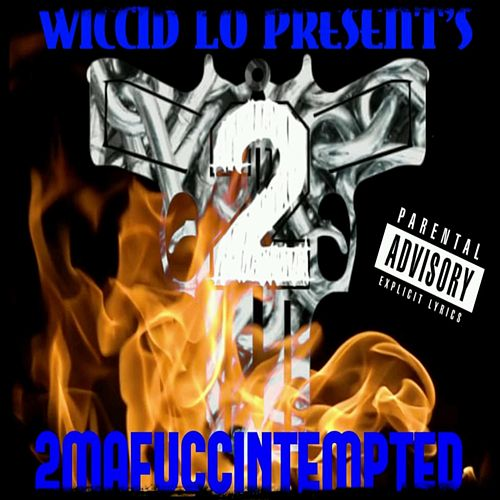 2mafuccintempted by Wiccid Lo
