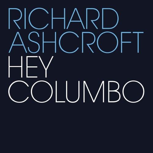 Hey Columbo by Richard Ashcroft