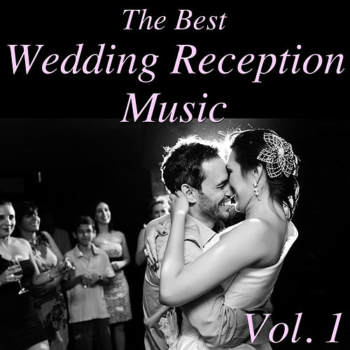 The Best Wedding Reception Music, Vol. 1 de Various Artists