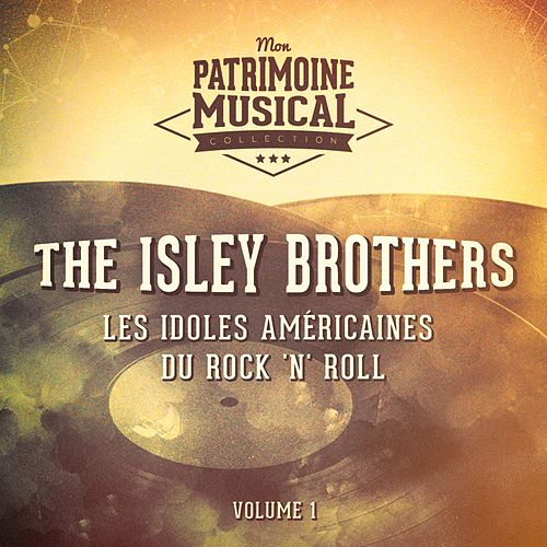 Les Idoles Américaines Du Rock 'N' Roll: The Isley Brothers, Vol. 1 de The Isley Brothers