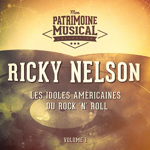 Les Idoles Américaines Du Rock 'N' Roll: Ricky Nelson, Vol. 1 von Ricky Nelson