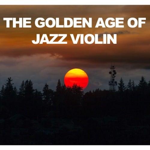 The Golden Age of Jazz Violin de Various Artists