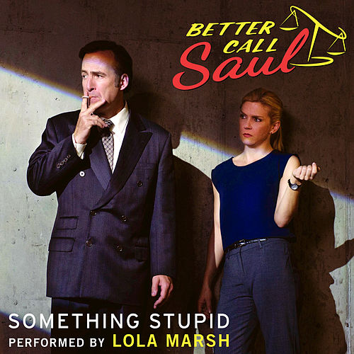 Something Stupid (From 'Better Call Saul') by Lola Marsh