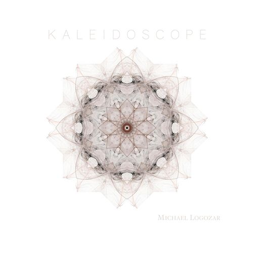 Kaleidoscope by Michael Logozar