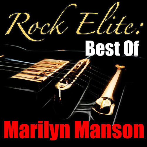 Rock Elite: Best Of Marilyn Manson by Marilyn Manson