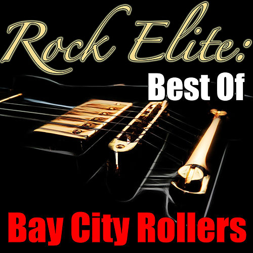 Rock Elite: Best Of Bay City Rollers de Bay City Rollers