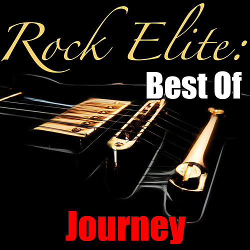 Rock Elite: Best Of Journey by Journey