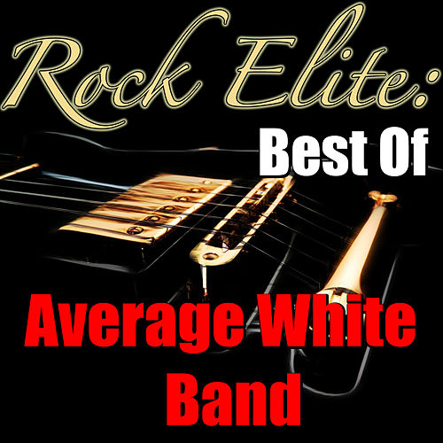 Rock Elite: Best Of Average White Band by Average White Band