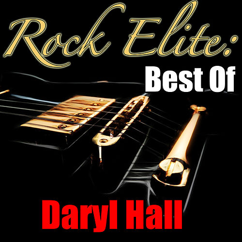 Rock Elite: Best Of Daryl Hall de Daryl Hall