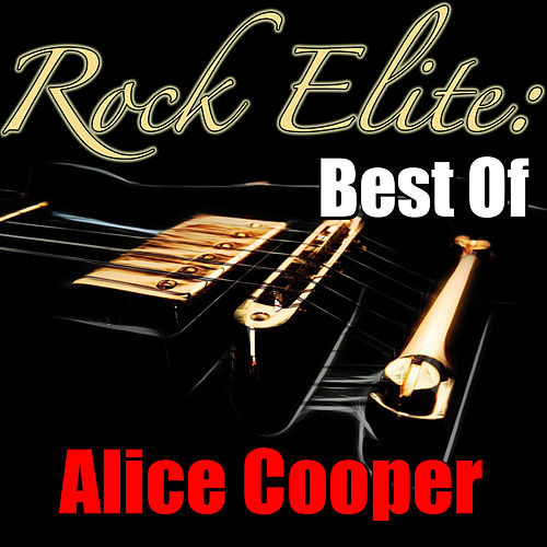 Rock Elite: Best Of Alice Cooper (Live) by Alice Cooper