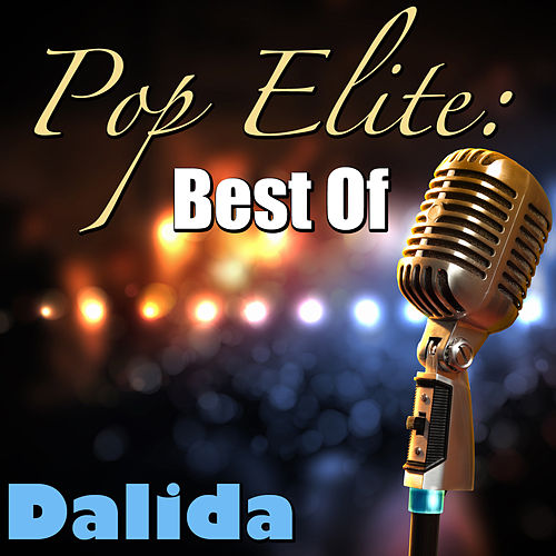 Pop Elite: Best Of Dalida de Dalida