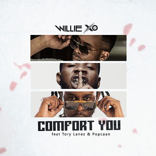 Comfort You (feat. Tory Lanez & Popcaan) von Willie X.O