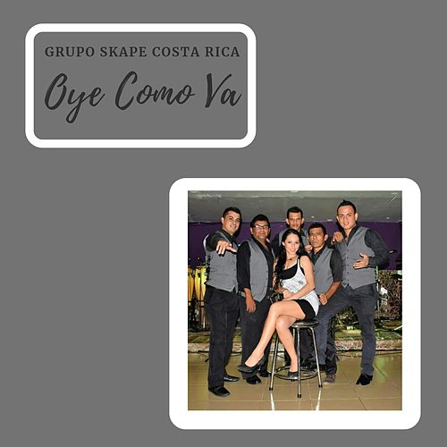 Oye Como Va de Grupo Skape Costa Rica