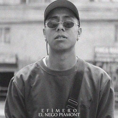 Efímero by El Negro Piamont