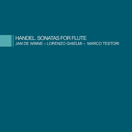 Handel. Sonatas for flute and basso continuo by Jan de Winne