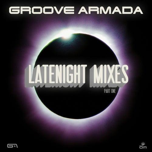 Late Night Remixes Part.1 de Groove Armada