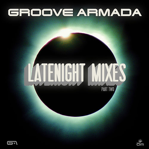 Late Night Remixes Part.2 de Groove Armada