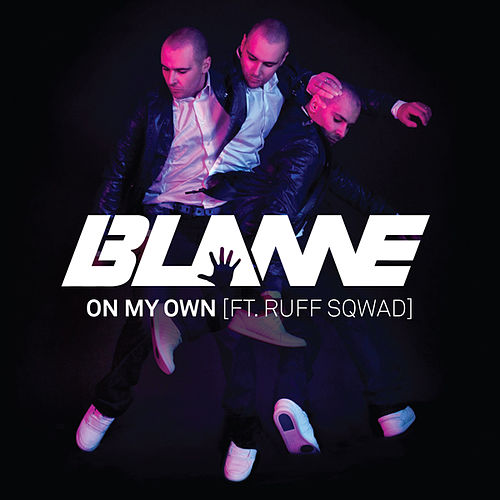 On My Own by Blame