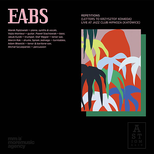 Repetitions (Letters to Krzysztof Komeda) (Live at Jazz Club Hipnoza, Katowice) by Eabs