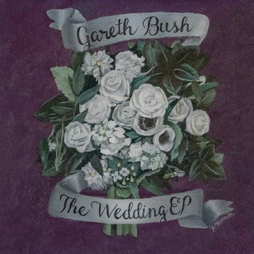The Wedding EP de Gareth Bush