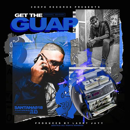 Get the Guap by Santana818