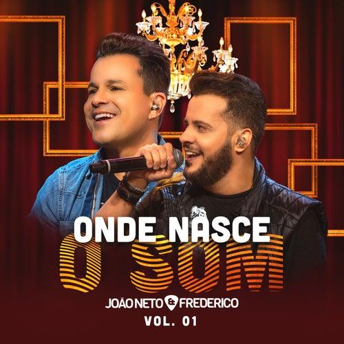 Onde Nasce o Som, Vol. 1 (Ao Vivo) de João Neto & Frederico