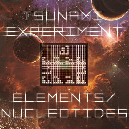 Elements / Nucleotides von The Tsunami Experiment