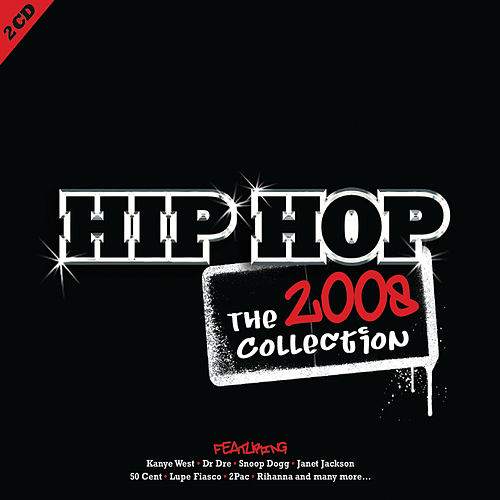 Hip Hop: The Collection 2008 de Various Artists