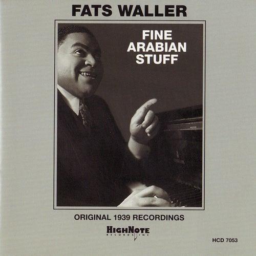 Fine Arabian Stuff (Original 1939 Recordings) by Fats Waller