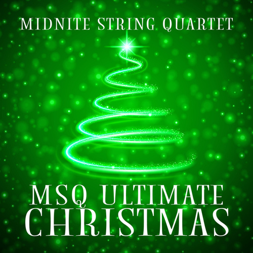MSQ Ultimate Christmas von Midnite String Quartet