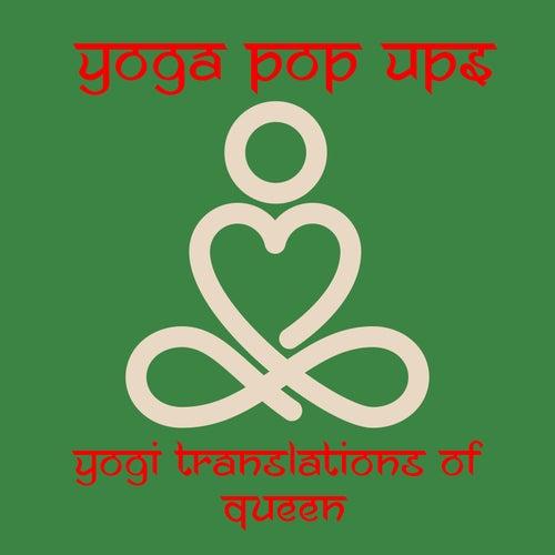 Yogi Translations of Queen de Yoga Pop Ups