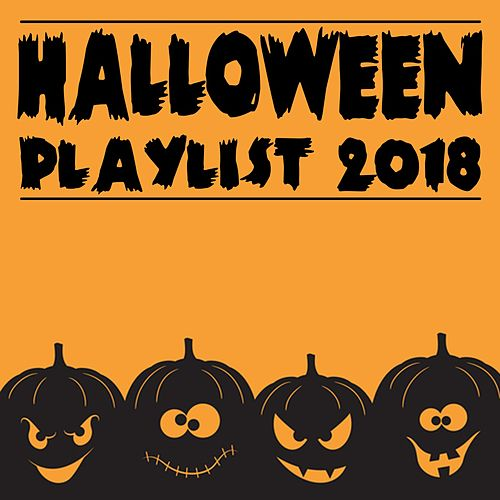 Halloween Playlist 2018 by Various Artists