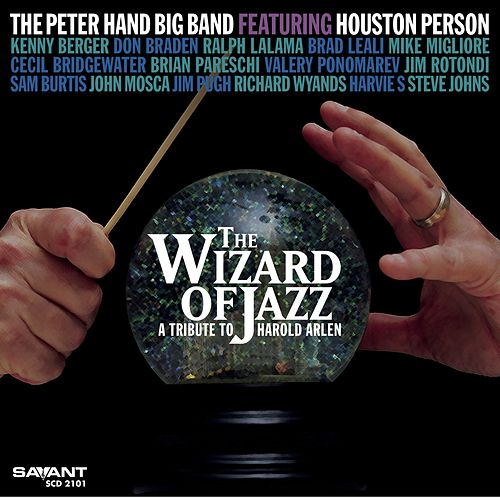 The Wizard of Jazz: A Tribute to Harold Arlen (Recorded Live in Concert) de The Peter Hand Big Band