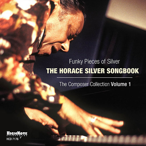 Funky Pieces of Silver: The Horace Silver Songbook (The Composer Collection, Vol. 1) de Various Artists