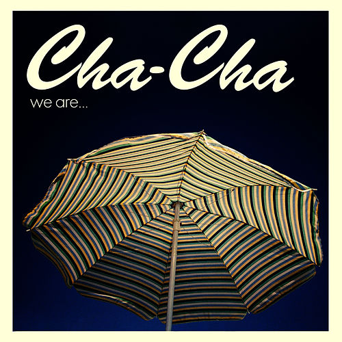 We Are von Cha Cha