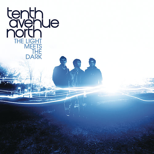 The Light Meets The Dark de Tenth Avenue North