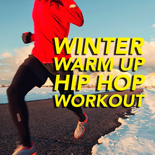 Winter Warm Up: Hip Hop Workout by Various Artists
