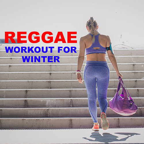 Reggae Workout For Winter by Various Artists