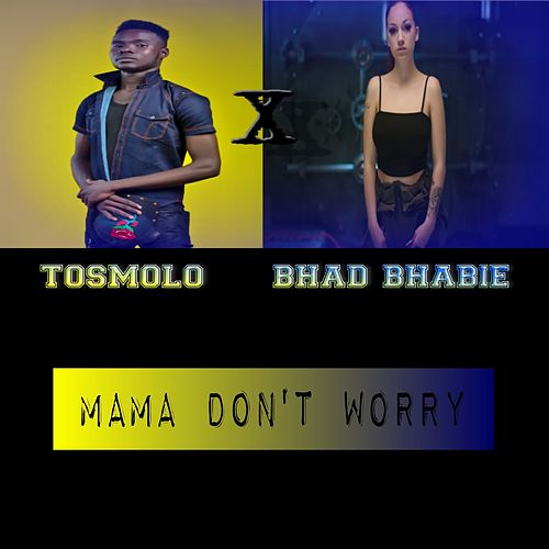 Mama Don't Worry (Remix) de Bhad Bhabie